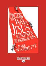 Practicing the Way of Jesus: Life Together in the Kingdom of Love (Large Print 16pt)