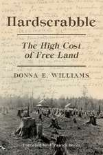 Hardscrabble:  The High Cost of Free Land