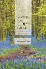 Search for the Holy Grail - A Journey Through France, Germany and Serbia:  Practical Lessons for Life-On-Life Christian Discipleship