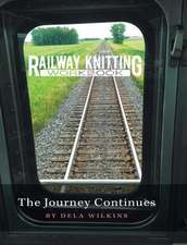 Railway Knitting Workbook, the Journey Continues
