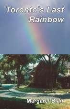 Toronto's Last Rainbow