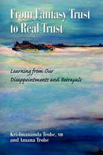 From Fantasy Trust to Real Trust