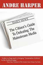The Citizen's Guide to Defeating the Mainstream Media
