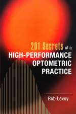 201 Secrets of a High-Performance Optometric Practice
