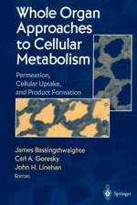 Whole Organ Approaches to Cellular Metabolism: Permeation, Cellular Uptake, and Product Formation