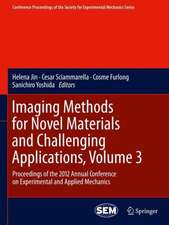 Imaging Methods for Novel Materials and Challenging Applications, Volume 3: Proceedings of the 2012 Annual Conference on Experimental and Applied Mechanics