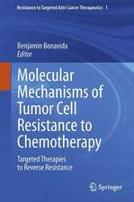 Molecular Mechanisms of Tumor Cell Resistance to Chemotherapy: Targeted Therapies to Reverse Resistance