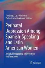 Perinatal Depression among Spanish-Speaking and Latin American Women: A Global Perspective on Detection and Treatment
