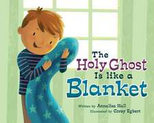 The Holy Ghost Is Like a Blanket (Boy Version)