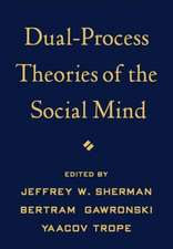 Dual-Process Theories of the Social Mind