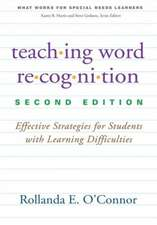 Teaching Word Recognition:  Effective Strategies for Students with Learning Difficulties