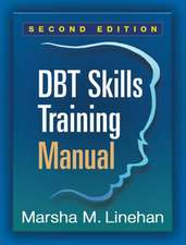 Dbt(r) Skills Training Manual, Second Edition:  How to Use Your Brain's Executive Skills to Keep Up, Stay Calm, and Get Organized at Work and at Home