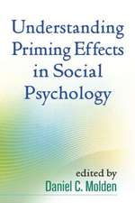 Understanding Priming Effects in Social Psychology