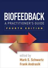 Biofeedback, Fourth Edition:  A Practitioner's Guide