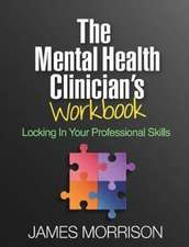 The Mental Health Clinician's Workbook