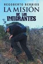 La Mision de Los Imigrantes