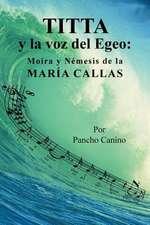 Titta y La Voz del Egeo:  Moira y Nemesis de La Maria Callas