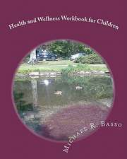 Health and Wellness Workbook for Children