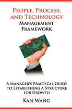 People, Process, and Technology Management Framework