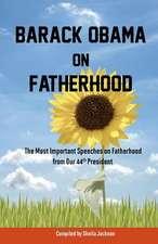 Barack Obama on Fatherhood