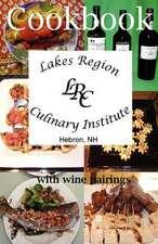 Lakes Region Culinary Institute Cookbook