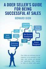 A Doer Seller's Guide for Being Successful at Sales