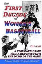 The First Decade of Women's Basketball