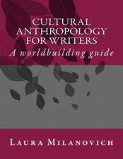 Cultural Anthropology for Writers
