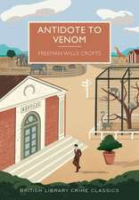 Antidote to Venom:  A British Library Crime Classic