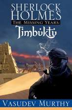 Sherlock Holmes, the Missing Years:  The Missing Years