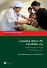 Analyzing Markets for Health Workers:  Insights from Labor and Health Economics