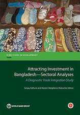 Attracting Investment in Bangladesh Sectoral Analyses
