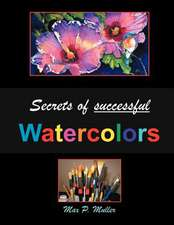 Secrets of Successful Watercolors