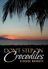 Don't Step on Crocodiles
