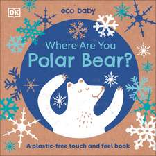 Where Are You Polar Bear? : A plastic-free touch and feel book