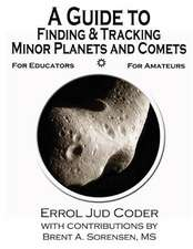 A Guide to Finding & Tracking Minor Planets and Comets