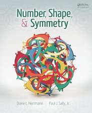 Number, Shape, & Symmetry:  An Introduction to Number Theory, Geometry, and Group Theory
