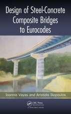 Design of Steel-Concrete Composite Bridges to Eurocodes:  Fundamentals and Applications