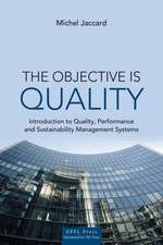 The Objective Is Quality:  An Introduction to Quality, Performance and Sustainability Management Systems
