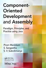 Component- Oriented Development and Assembly:  Paradigm, Principles, and Practice Using Java