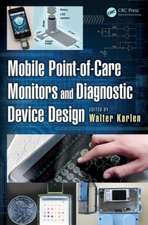 Mobile Point-Of-Care Monitors and Diagnostic Device Design:  A Design Thinking Approach