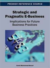 Strategic and Pragmatic E-Business