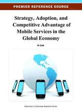 Strategy, Adoption, and Competitive Advantage of Mobile Services in the Global Economy