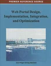 Web Portal Design, Implementation, Integration, and Optimization