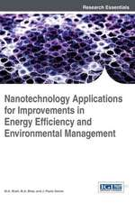 Nanotechnology Applications for Improvements in Energy Efficiency and Environmental Management