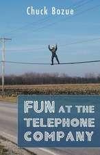 Fun at the Telephone Company