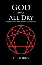 God Was All Dry