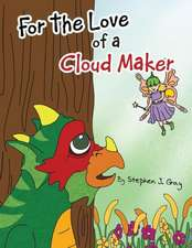 For the Love of a Cloud Maker