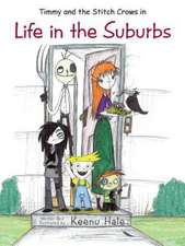 Timmy and the Stitch Crows in Life in the Suburbs