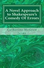 A Novel Approach to Shakespeare's Comedy of Errors